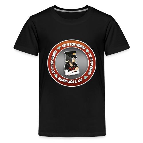 Do It For Senpai - Kids' Premium T-Shirt