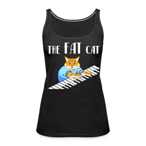 The Fat Cat - Women's Premium Tank Top