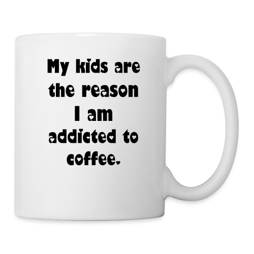 My kids are the reason... - Coffee/Tea Mug