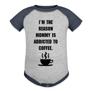 Mommy is Addicted to Coffee Baby Tee - Baby Contrast One Piece