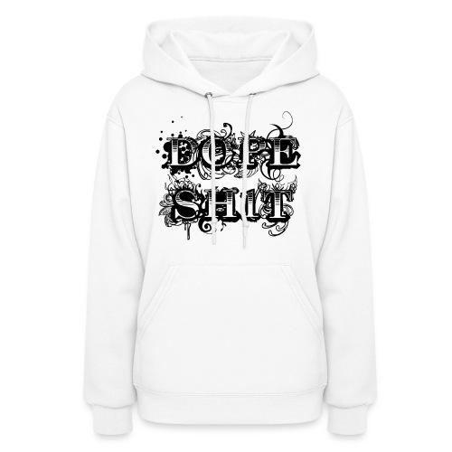 Dope Sh1t - Black - Women's Hoodie