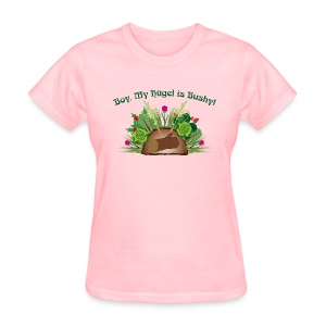 Boy, MY Hugel is Bushy!  Light Shirt Dark Text - Women's T-Shirt