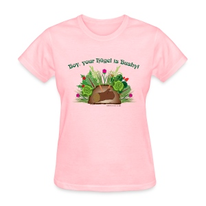 Boy, Your Hügel is Bushy!  Tee -light shirt - Women's T-Shirt