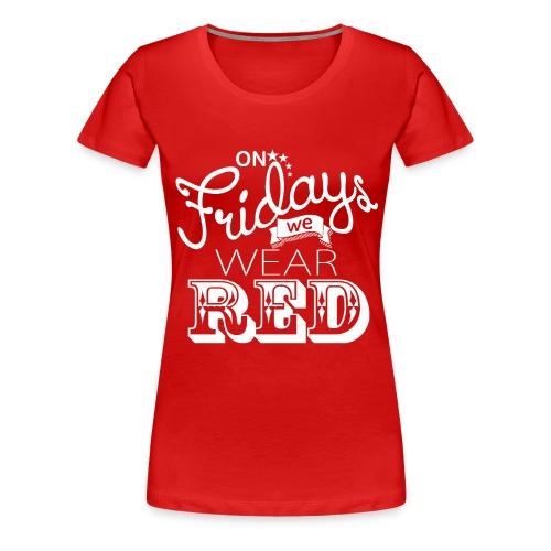 Women's R.E.D. Friday Premium T-Shirt - Women's Premium T-Shirt