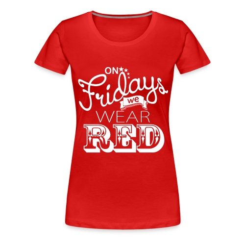 Women's R.E.D. Friday Premium T-Shirt - Women's Premium T-Shirt