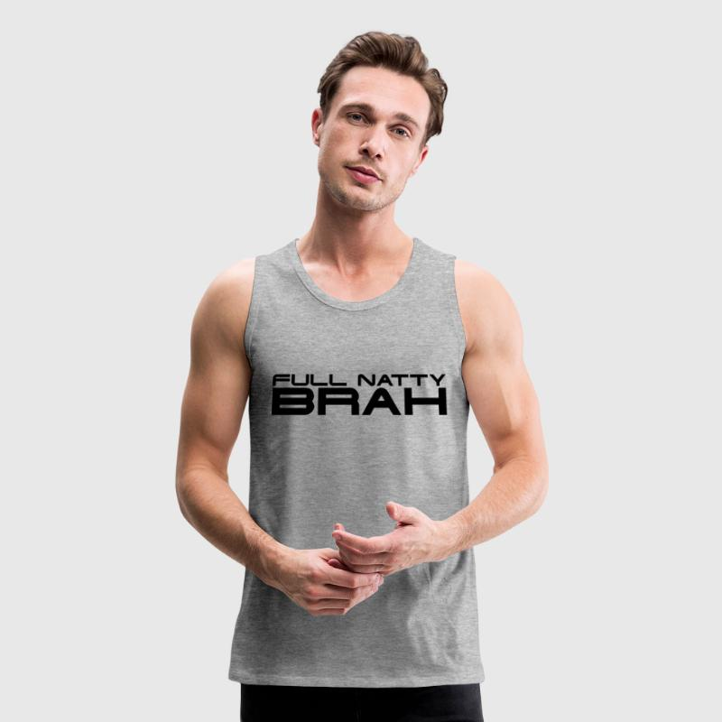 Full Natty Brah Gym Shirt - Men's Premium Tank