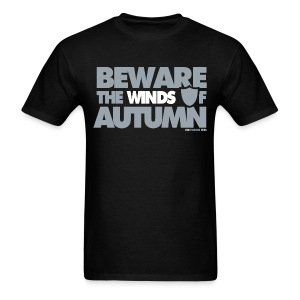 Beware the Winds of Autumn Shirt - Men's T-Shirt