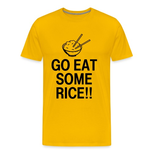 Go Eat Some Rice - Men's Premium T-Shirt