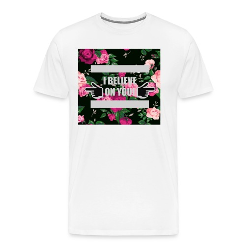 I Believe On You! (Mens' Floral Background) - Men's Premium T-Shirt