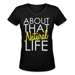 About that NATURAL - Women's V-Neck T-Shirt