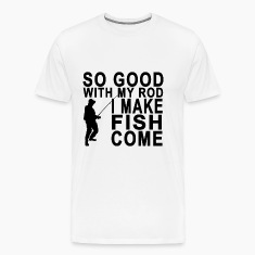 so_good_with_my_rod_i_make_fish_come