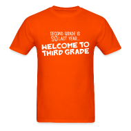 T-Shirts ~ Men's T-Shirt ~ Second Grade Is SO Last Year... Welcome to Third Grade | Men's