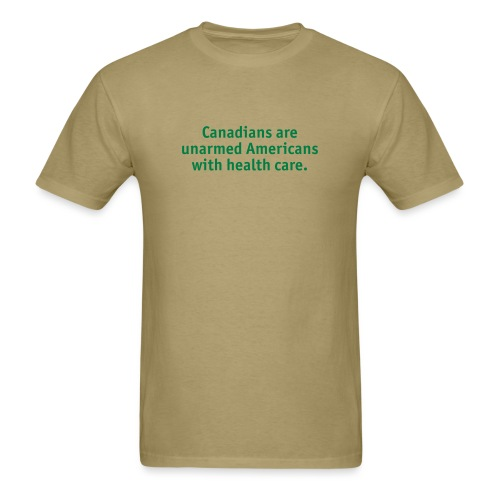 Canadians are Unarmed Americans - Men's T-Shirt