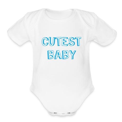 Cutest Baby! - Organic Short Sleeve Baby Bodysuit