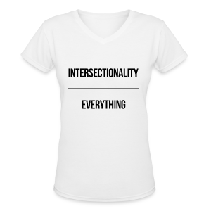 Intersectionality Over Everything - Women's V-Neck T-Shirt