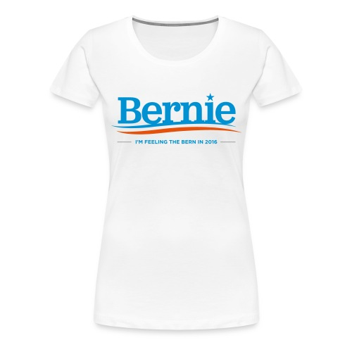 Feeling the Bern in 2016 - Women's Premium T-Shirt - Women's Premium T-Shirt