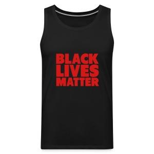 BLACK LIVES MATTER TANK - Men's Premium Tank