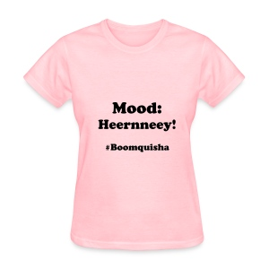 Mood: Heerrnneey!   - Women's T-Shirt