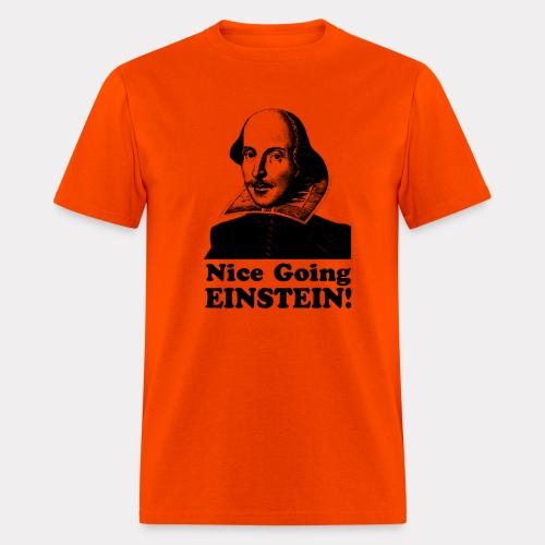 Nice Going Einstein! T shirt - Men's T-Shirt