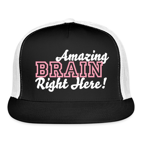 Pink Amazing brain here - Trucker Cap
