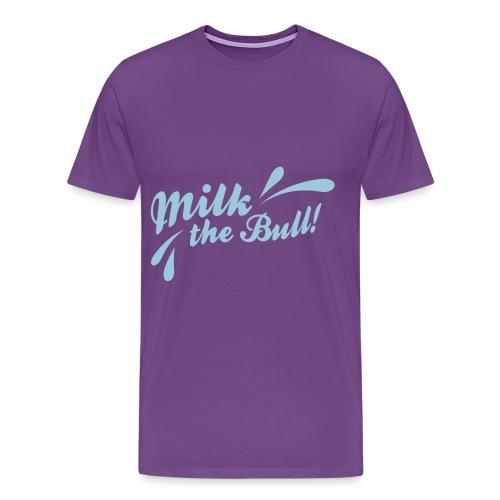 MILK THE BULL - Men's Premium T-Shirt