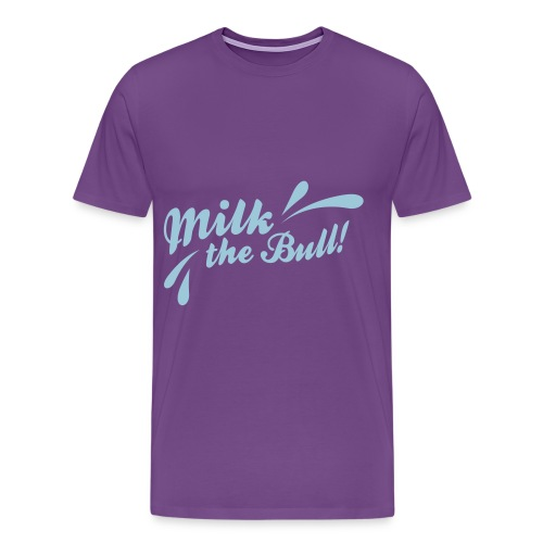 MILK THE BULL - Men's Premium T-Shirt