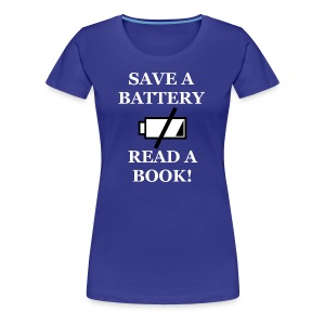 Women's Save A Battery Premium T-Shirt - Women's Premium T-Shirt