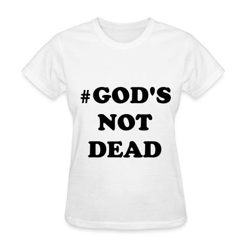 God's Not Dead Women's Tee - Women's T-Shirt