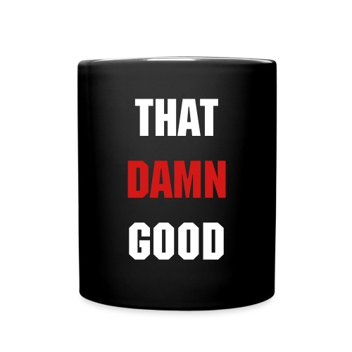 THAT DAMN GOOD MUG - Full Color Mug