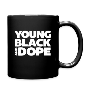 Young, Black & Dope Mug - Full Color Mug