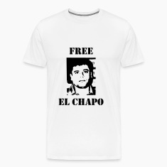 El Chapo / Humor / Drug / Drogue / Cannabis / Cool T-Shirts
