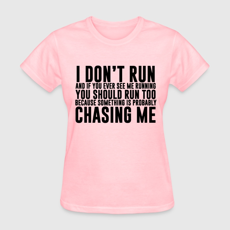 I don't run funny Ladies shirt - Women's T-Shirt