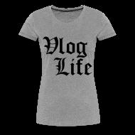 T-Shirts ~ Women's Premium T-Shirt ~ Vlog Life (Youtube)