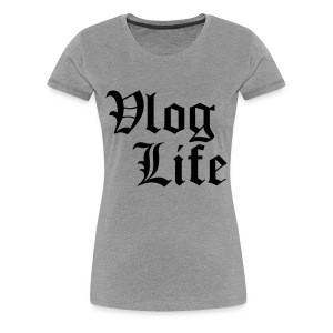 Vlog Life (Youtube) - Women's Premium T-Shirt