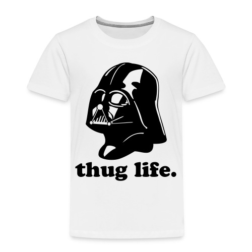Thug Life  - Toddler Premium T-Shirt