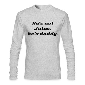 He's not Jules, he's daddy. - Men's Long Sleeve T-Shirt by Next Level