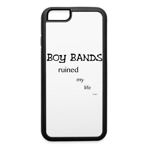 Boy bands Ruined My Life iPhone 6 Case(No Hearts) - iPhone 6/6s Rubber Case