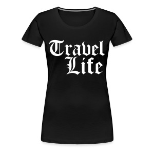 Travel Life - Women's Premium T-Shirt