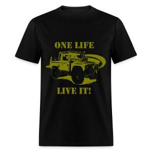 One Life - Live It! - Men's T-Shirt