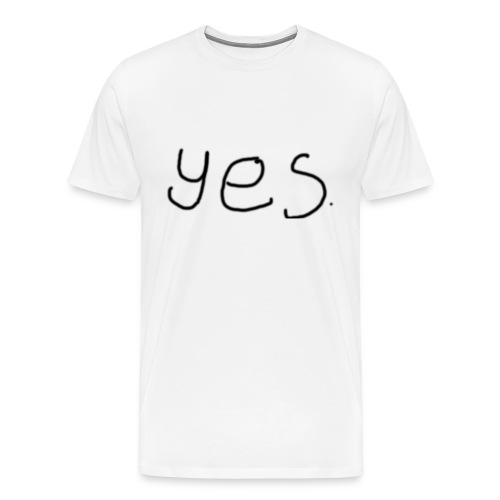 Mens Yes Shirt - Men's Premium T-Shirt