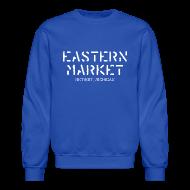 Long Sleeve Shirts ~ Men's Crewneck Sweatshirt ~ Eastern Market