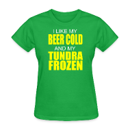 T-Shirts ~ Women's T-Shirt ~ Beer Cold & Tundra Frozen