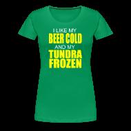 Women's T-Shirts ~ Women's Premium T-Shirt ~ Beer Cold & Tundra Frozen
