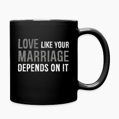 """Love Like your Marriage Depends on It"" Mug"