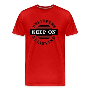 Keep On Believing - Men's Premium T-Shirt