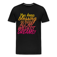 T-Shirts ~ Men's Premium T-Shirt ~ Wildest Dreams!