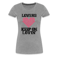 T-Shirts ~ Women's Premium T-Shirt ~ Keep On Lovin'