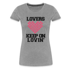 Keep On Lovin' - Women's Premium T-Shirt
