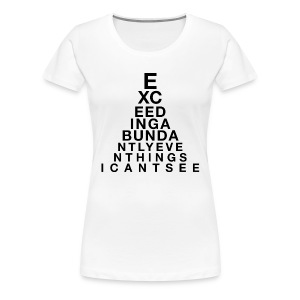 Exceeding Abundantly II - Women's Premium T-Shirt