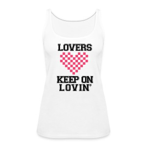 Keep On Lovin' - Women's Premium Tank Top